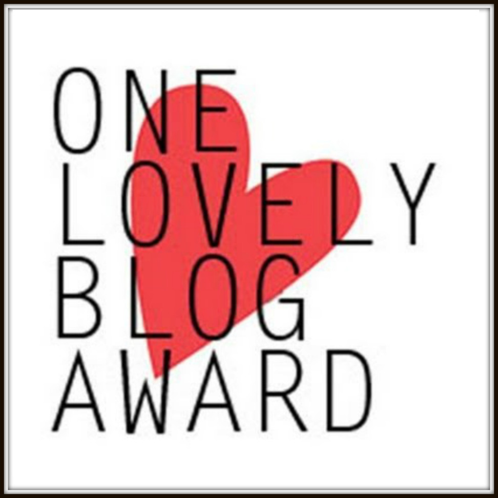 Nomination for 'One Lovely Blog Award'…Thank You!